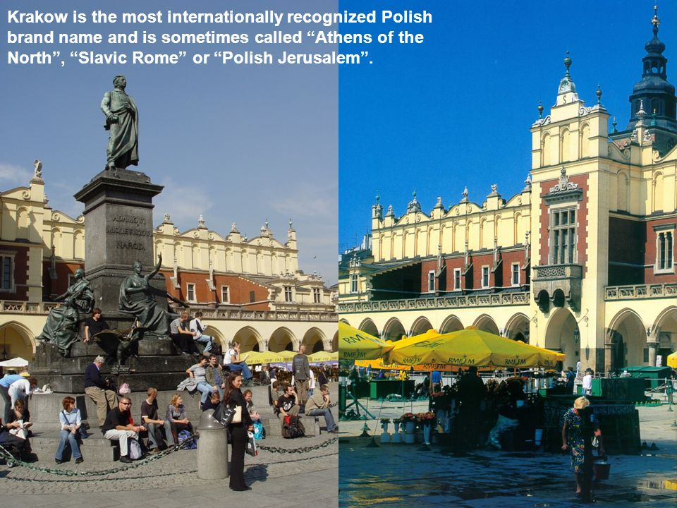 Krakow is the most internationally recognized Polish brand name and is sometimes called Athens of the North , Slavic Rome or Polish Jerusalem .