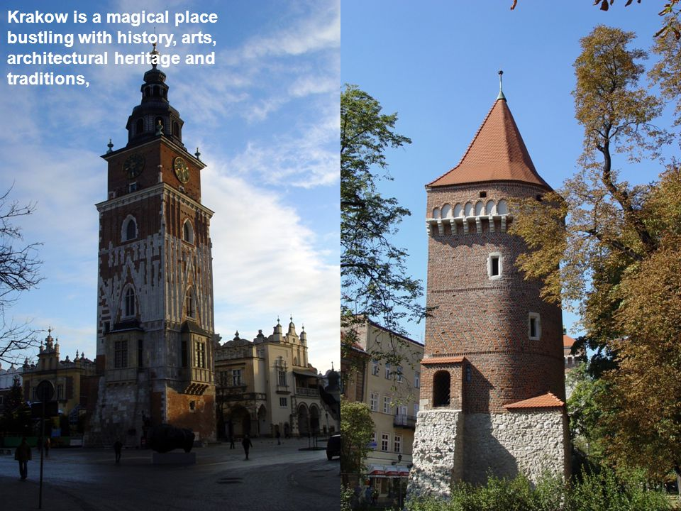 Krakow is a magical place bustling with history, arts, architectural heritage and traditions,