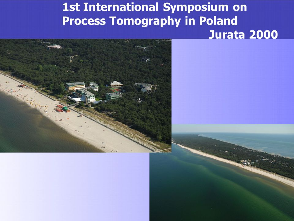 1st International Symposium on Process Tomography in Poland