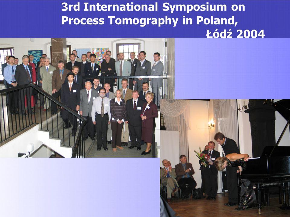 3rd International Symposium on Process Tomography in Poland, Łódź 2004
