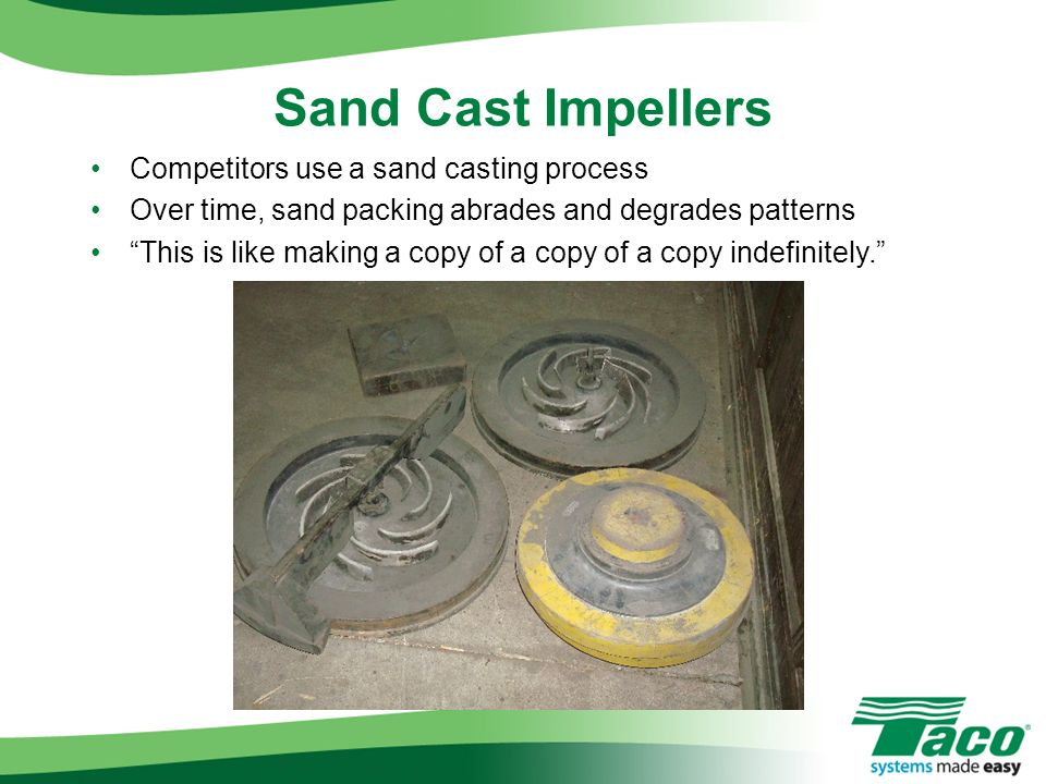 Sand Cast Impellers Competitors use a sand casting process