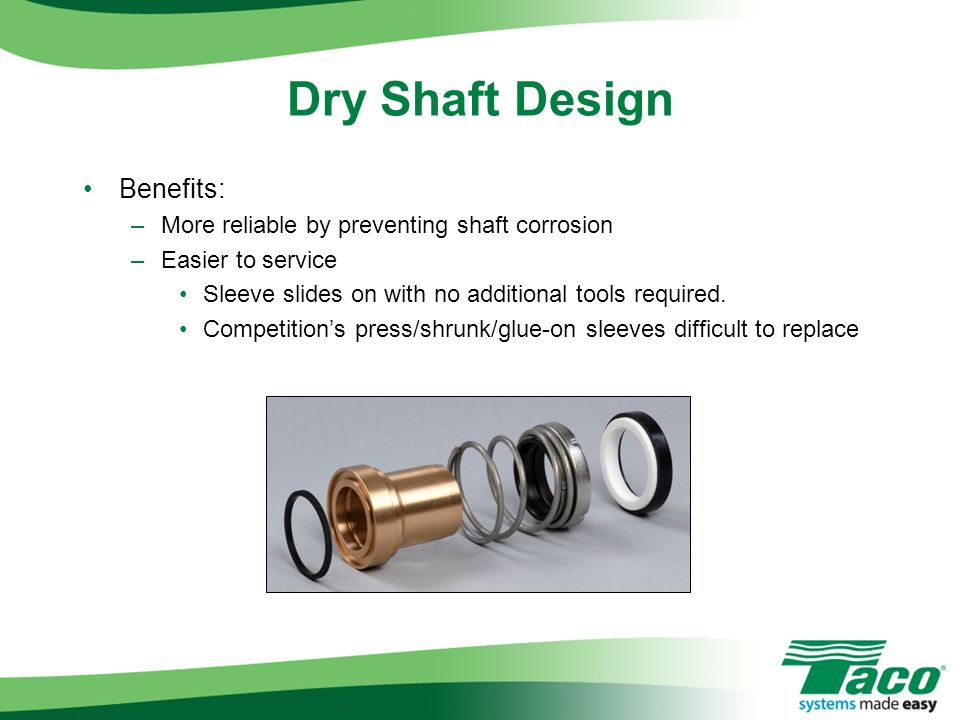 Dry Shaft Design Benefits: More reliable by preventing shaft corrosion