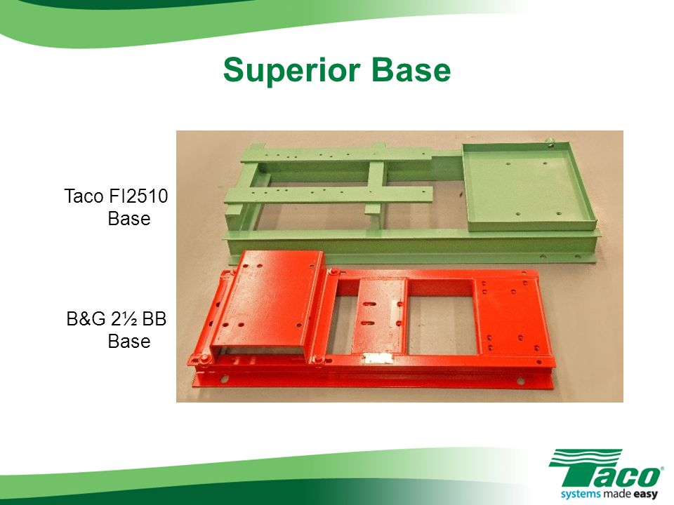 Superior Base Taco FI2510 Base B&G 2½ BB Base