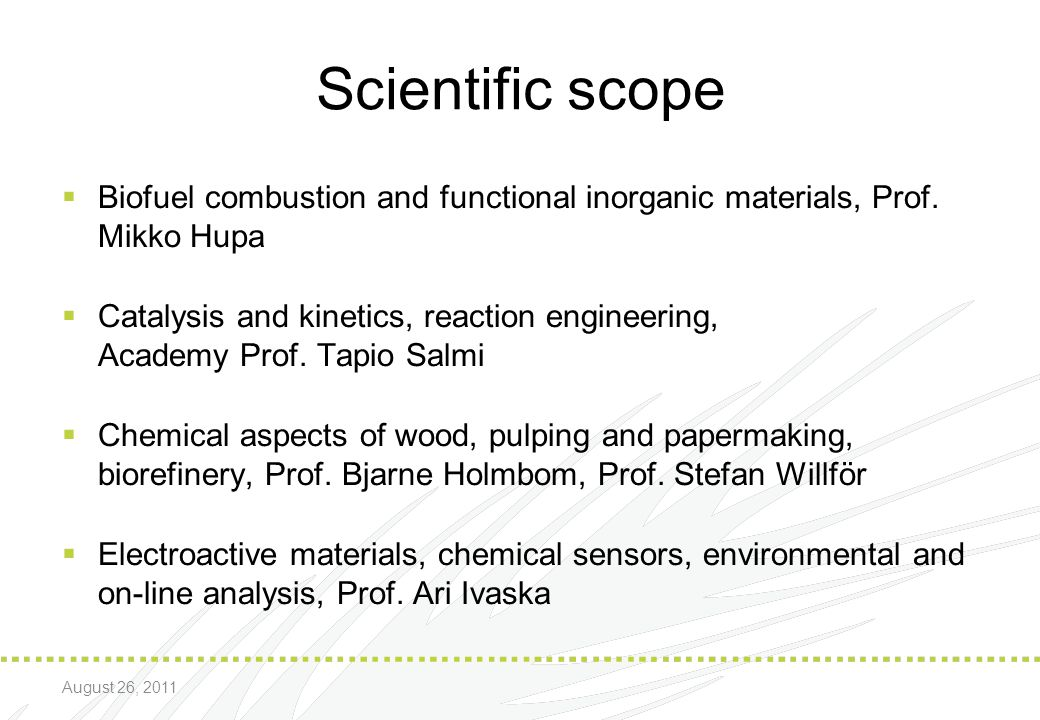 Scientific scope Biofuel combustion and functional inorganic materials, Prof. Mikko Hupa.