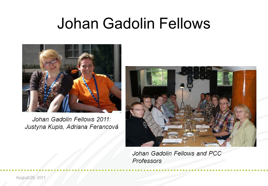 Johan Gadolin Fellows Johan Gadolin Fellows 2011: