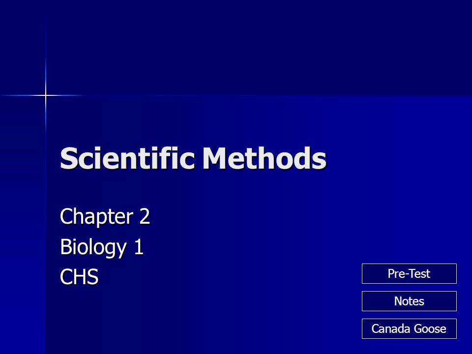 Scientific Methods Chapter 2 Biology 1 CHS Pre-Test Notes Canada Goose