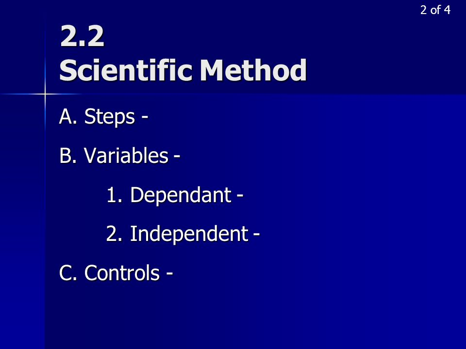 2.2 Scientific Method A. Steps - B. Variables - 1. Dependant -