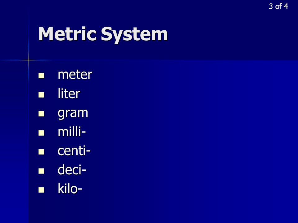 3 of 4 Metric System meter liter gram milli- centi- deci- kilo-