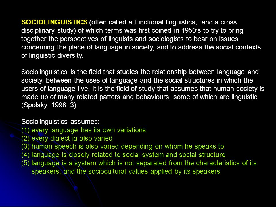 SOCIOLINGUISTICS (often called a functional linguistics, and a cross