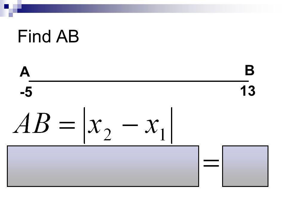 Find AB A B -5 13