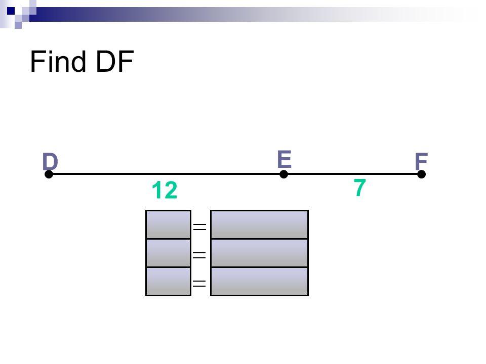 Find DF D E F 12 7