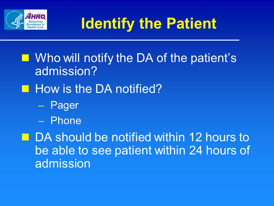 Who will notify the DA of the patient's admission