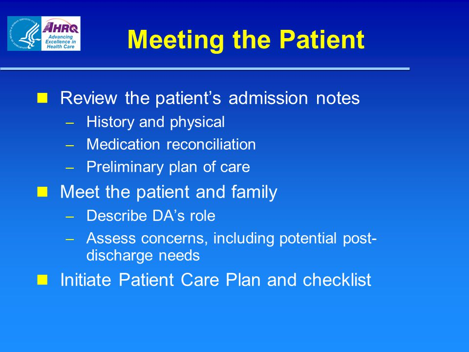 Meeting the Patient Review the patient's admission notes