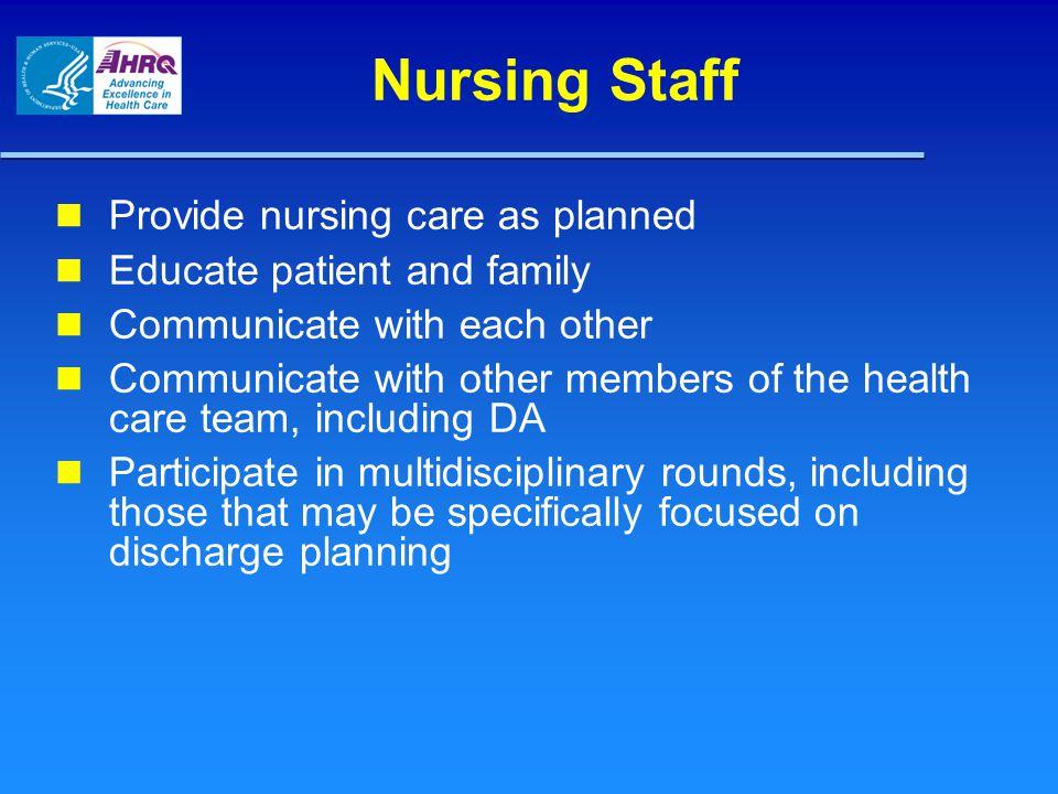 Nursing Staff Provide nursing care as planned