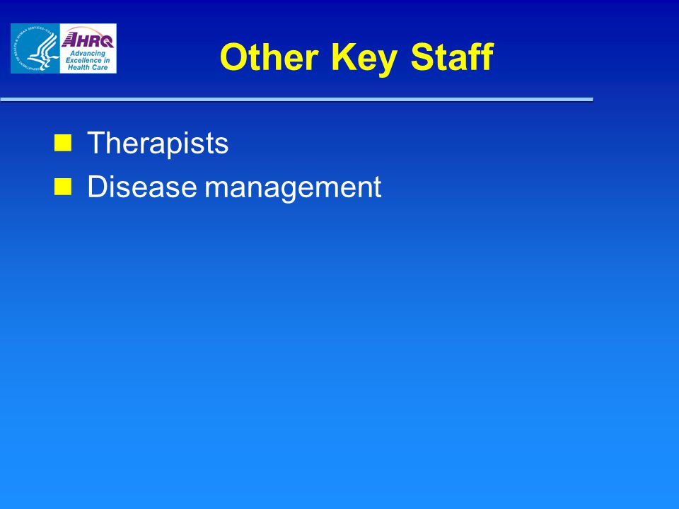 Other Key Staff Therapists Disease management Other Key Staff