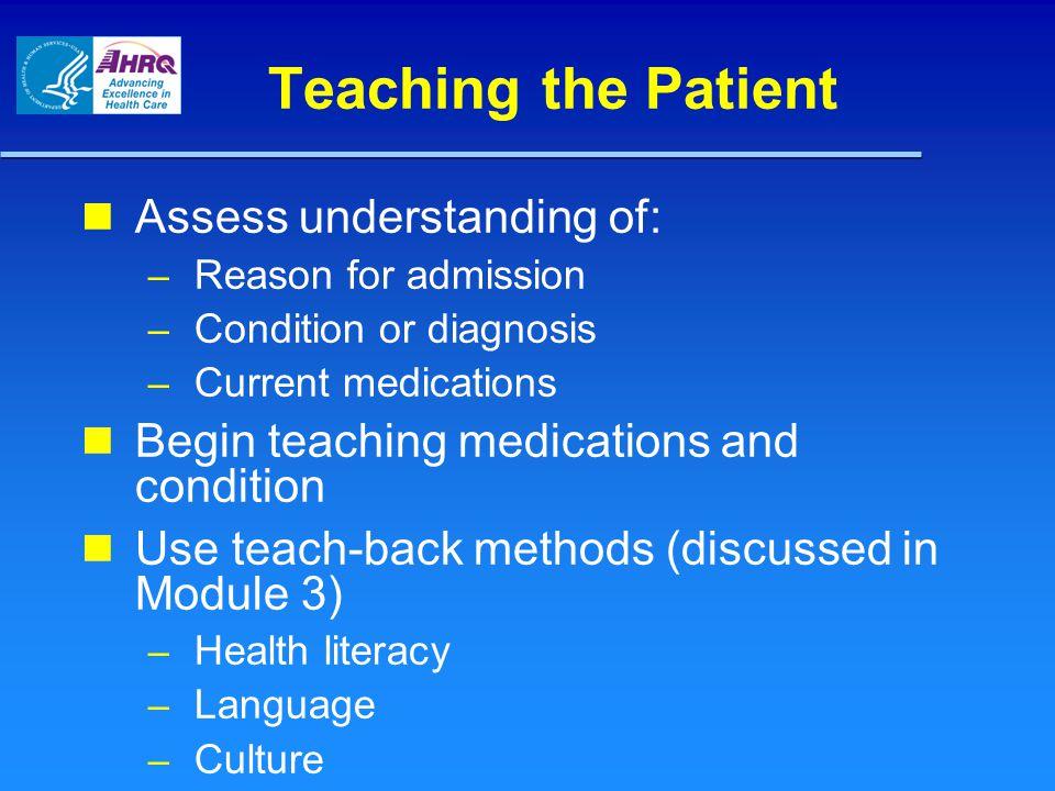 Teaching the Patient Assess understanding of: