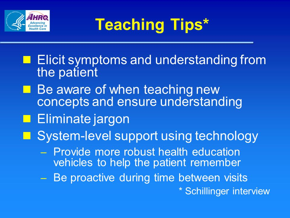 Teaching Tips* Elicit symptoms and understanding from the patient