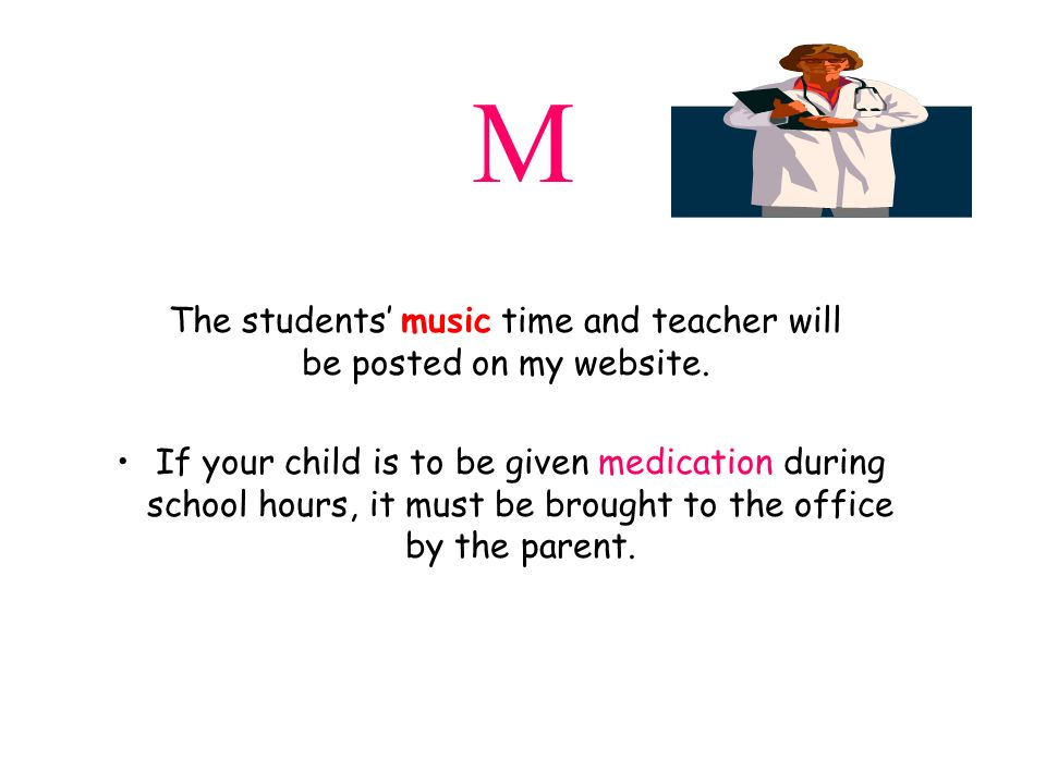 The students' music time and teacher will be posted on my website.