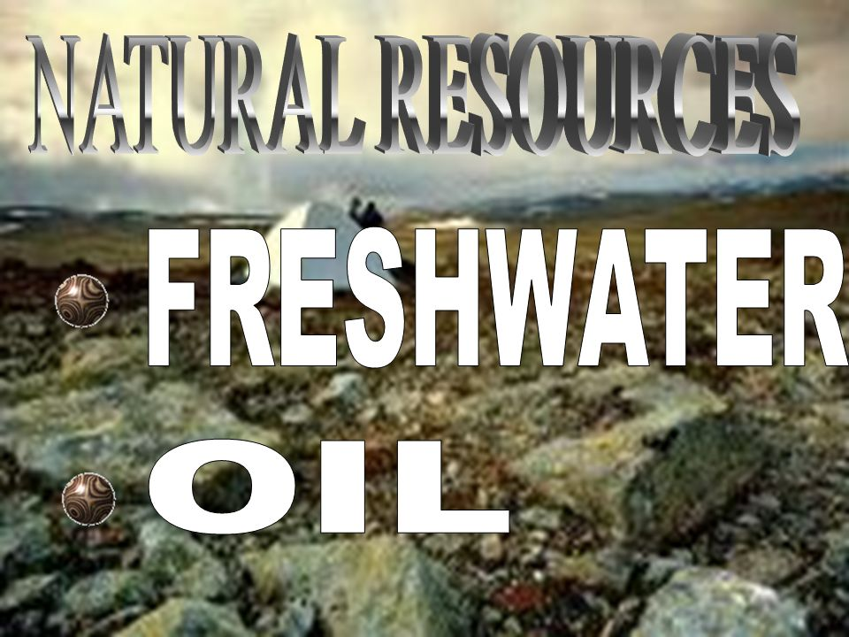 NATURAL RESOURCES FRESHWATER OIL