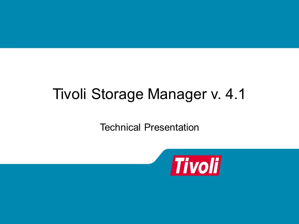 Tivoli Storage Manager v. 4.1