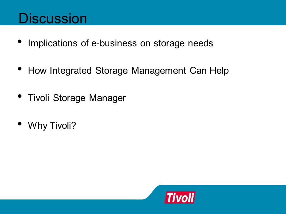 Discussion Implications of e-business on storage needs