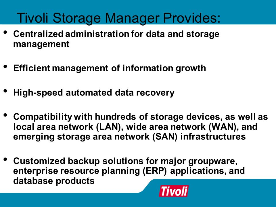 Tivoli Storage Manager Provides: