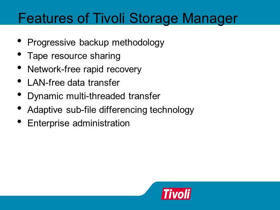 Features of Tivoli Storage Manager