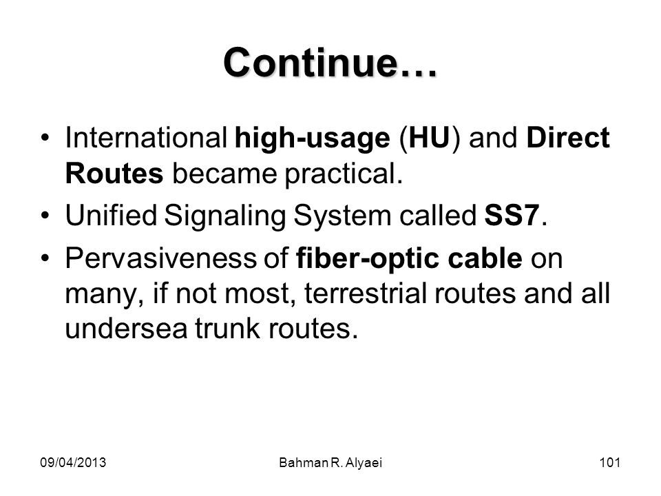 Continue…International high-usage (HU) and Direct Routes became practical. Unified Signaling System called SS7.