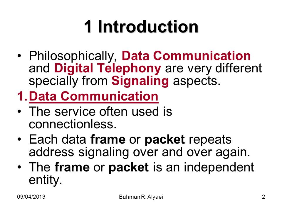 1 IntroductionPhilosophically, Data Communication and Digital Telephony are very different specially from Signaling aspects.