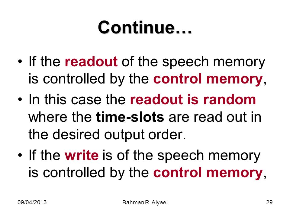 Continue… If the readout of the speech memory is controlled by the control memory,