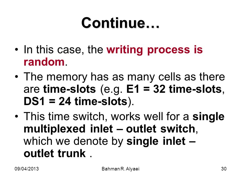 Continue… In this case, the writing process is random.