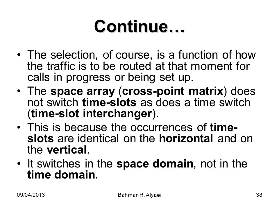 Continue… The selection, of course, is a function of how the traffic is to be routed at that moment for calls in progress or being set up.