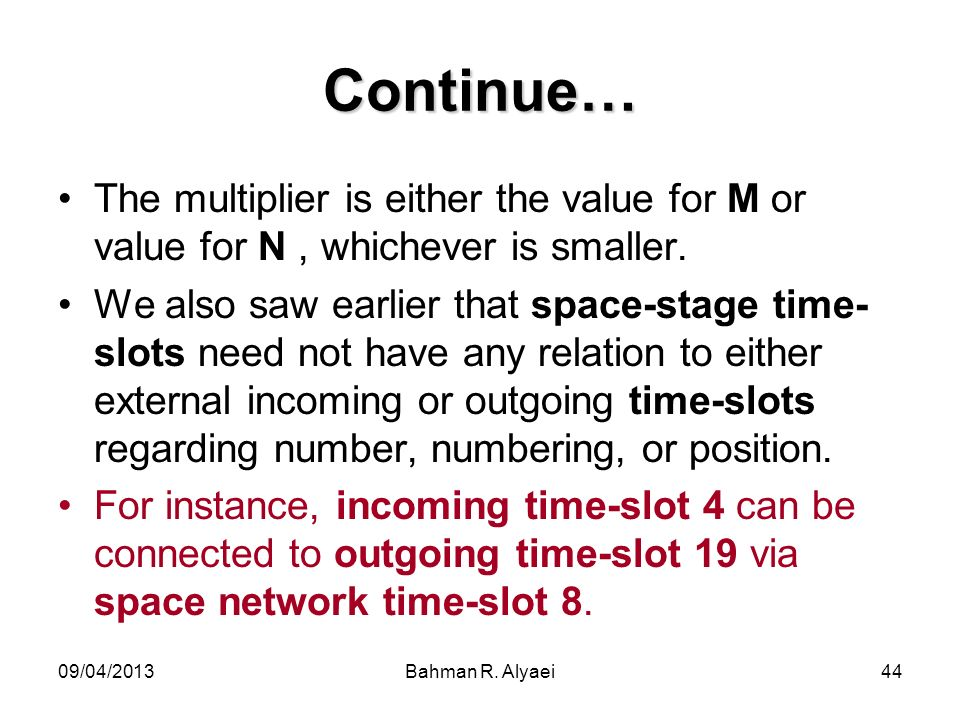 Continue… The multiplier is either the value for M or value for N , whichever is smaller.