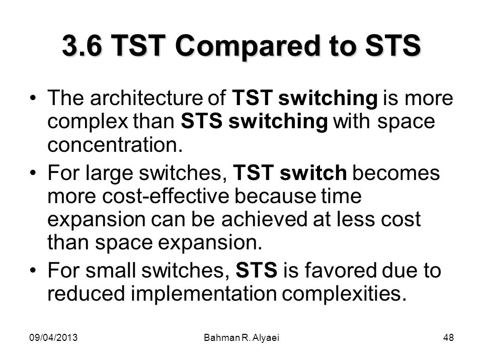 3.6 TST Compared to STSThe architecture of TST switching is more complex than STS switching with space concentration.