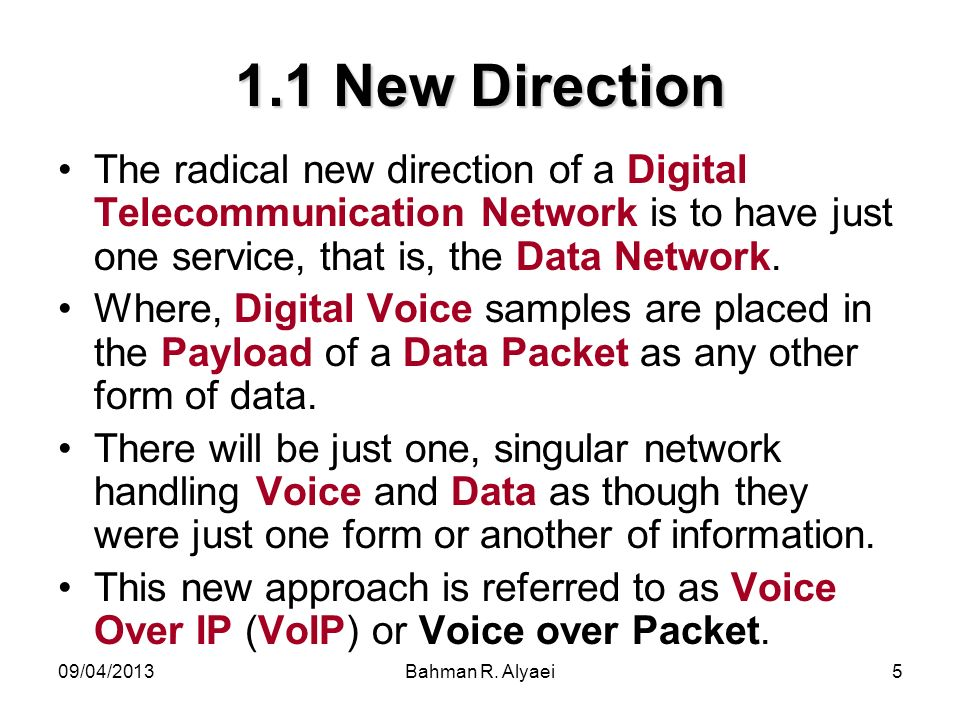 1.1 New DirectionThe radical new direction of a Digital Telecommunication Network is to have just one service, that is, the Data Network.