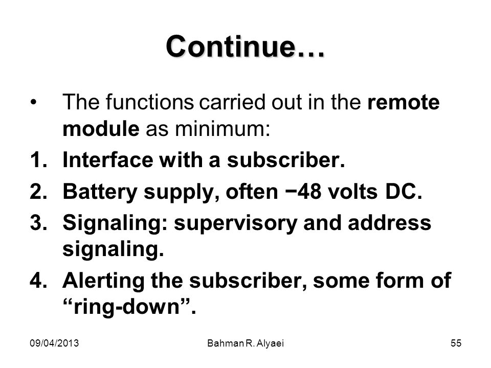 Continue… The functions carried out in the remote module as minimum: