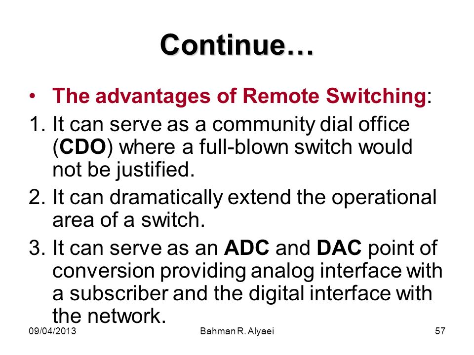 Continue… The advantages of Remote Switching: