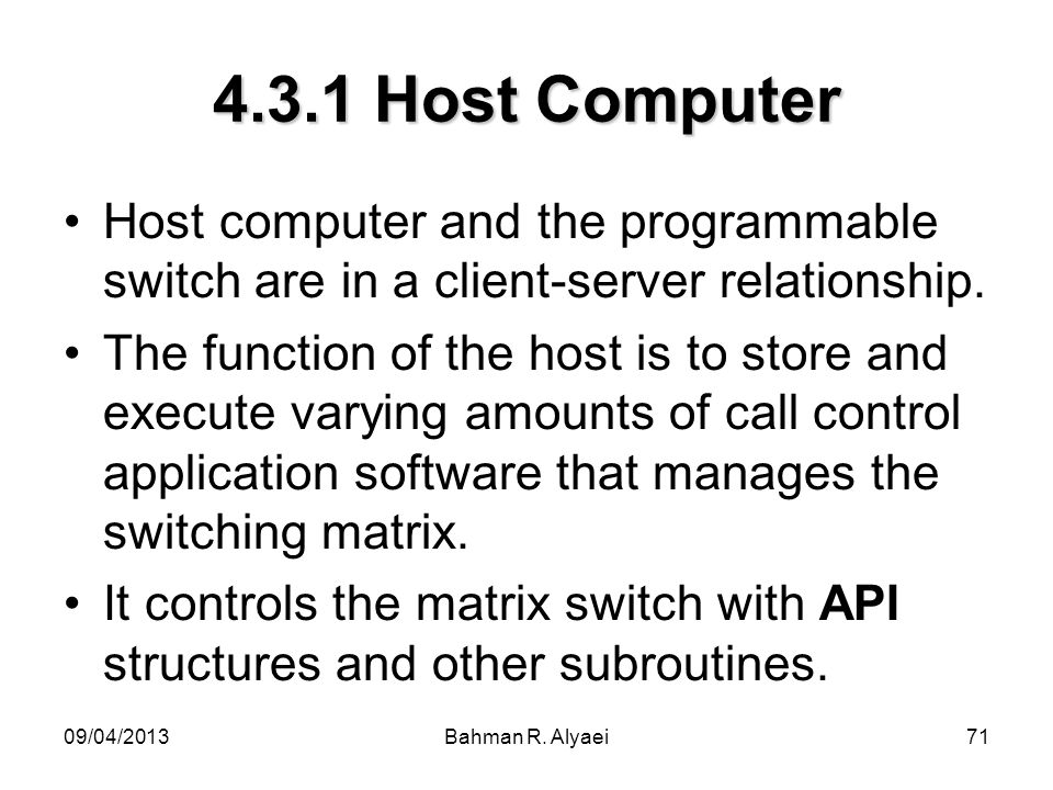 4.3.1 Host Computer Host computer and the programmable switch are in a client-server relationship.