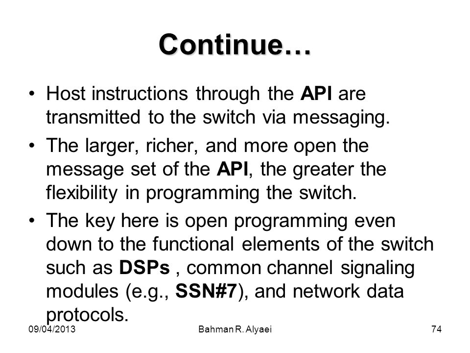 Continue… Host instructions through the API are transmitted to the switch via messaging.