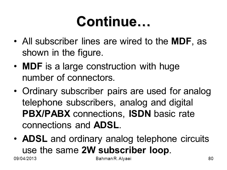 Continue…All subscriber lines are wired to the MDF, as shown in the figure. MDF is a large construction with huge number of connectors.