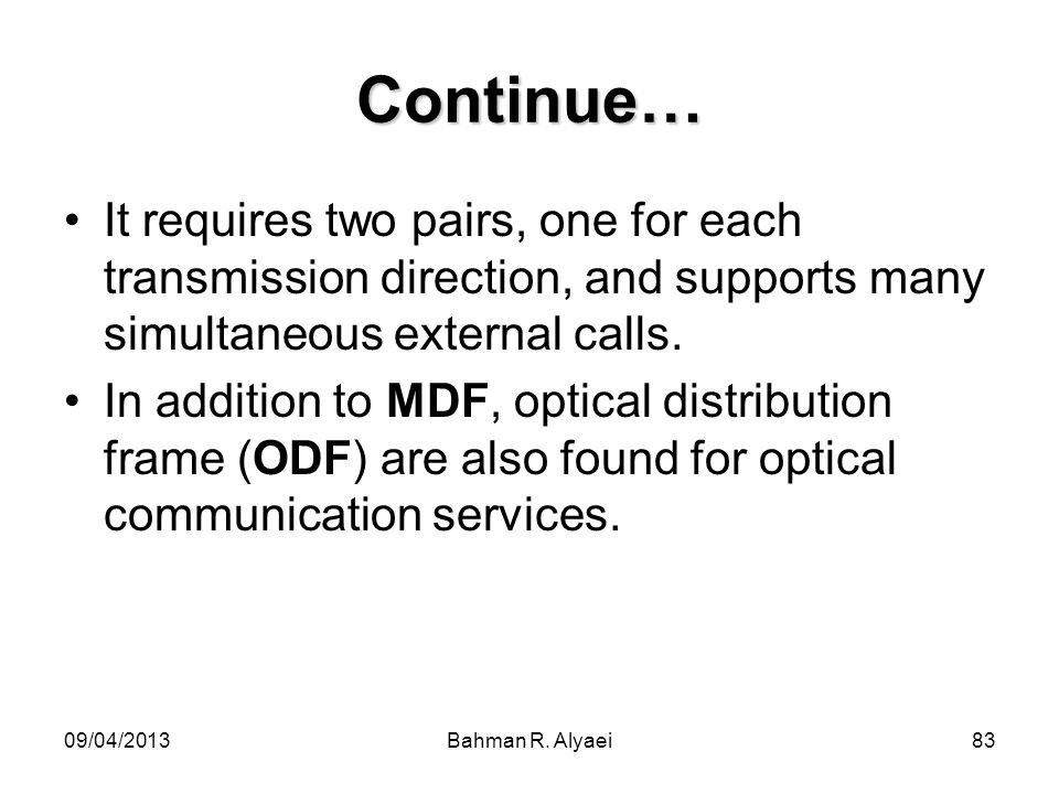 Continue…It requires two pairs, one for each transmission direction, and supports many simultaneous external calls.