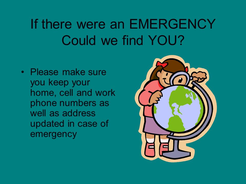 If there were an EMERGENCY Could we find YOU