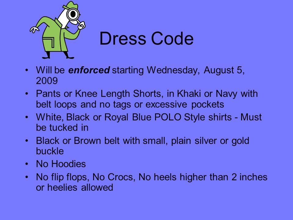 Dress Code Will be enforced starting Wednesday, August 5, 2009