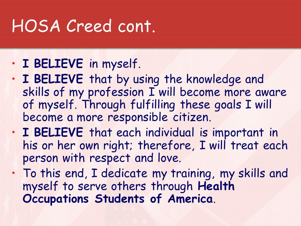 HOSA Creed cont. I BELIEVE in myself.