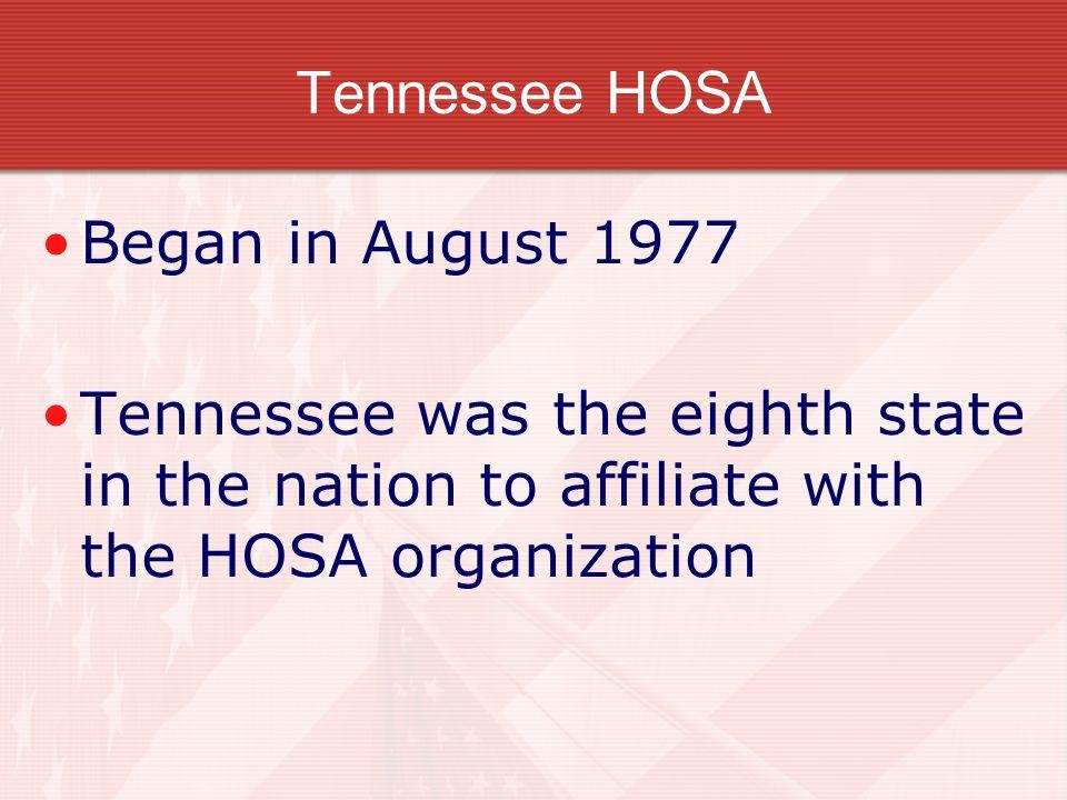 Tennessee HOSA Began in August 1977.