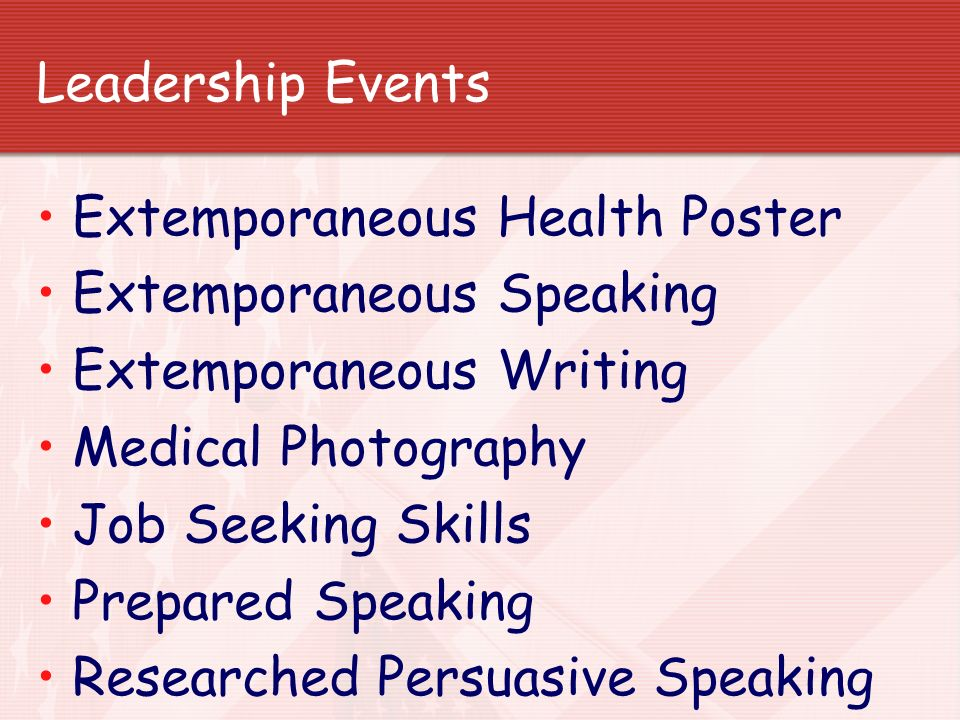 Leadership Events Extemporaneous Health Poster. Extemporaneous Speaking. Extemporaneous Writing. Medical Photography.