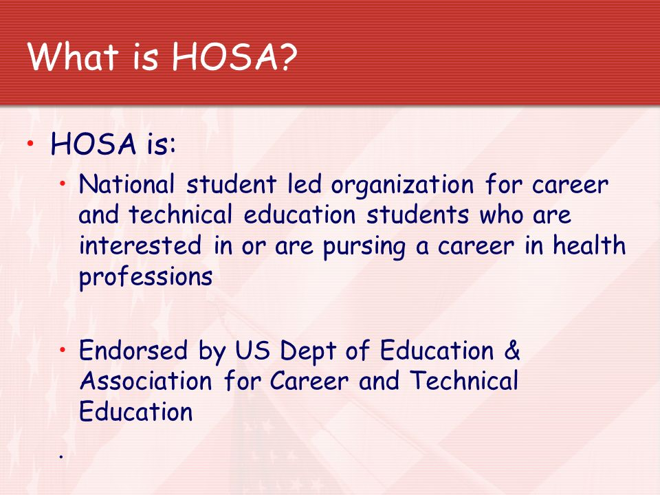 What is HOSA HOSA is: