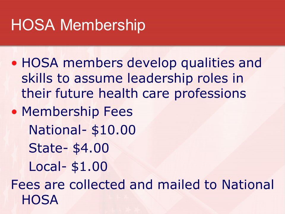 HOSA Membership HOSA members develop qualities and skills to assume leadership roles in their future health care professions.