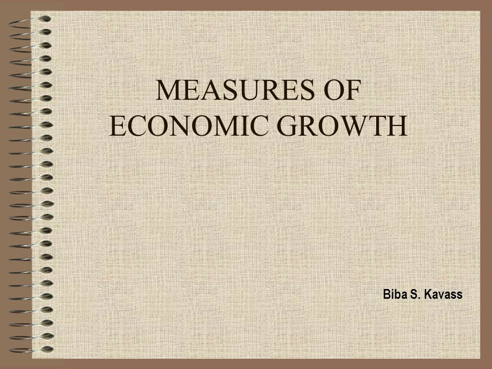 economic growth as a measure of Learn how economists and statisticians track economic growth and why gdp might not be the best measurement of real economic gains.