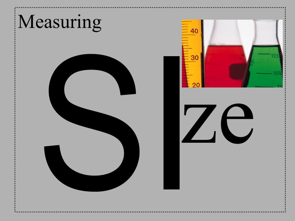 Measuring SI ze